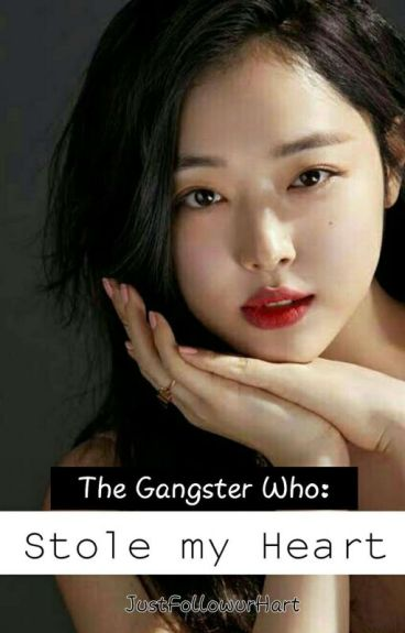 TGW 1: The Gangster Who Stole My Heart [EDITING]
