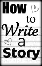 How To Write A Story by Raveness