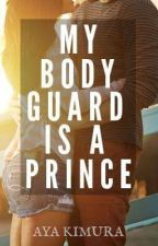 My Bodyguard is a Prince?! by ayakimuraa