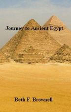 Journey to Ancient Egypt. by BethFB