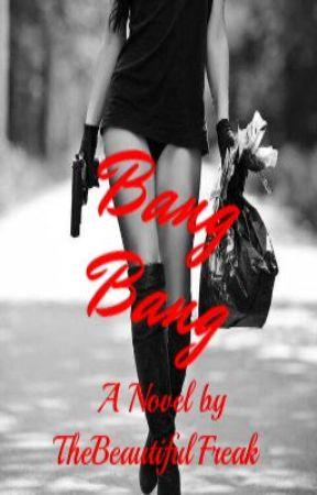 Bang Bang by TheBeautifulFreak