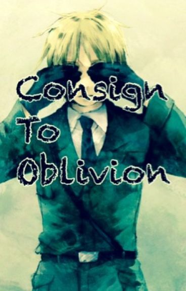 Consign to Oblivion