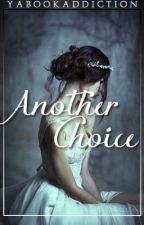 Another Choice (Book 3 in The Selection Fanfiction Series) by yabookaddiction