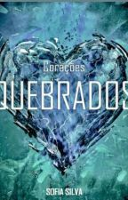 Corações Quebrados  #1 (Finalizado) by SofsSilva