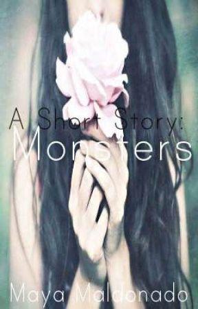 Monsters: A Short Story by HeyMrJones211