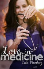 Amor em Medicina by luhmunhoz92