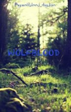 wolfblood 1 by Astrid_Rocio