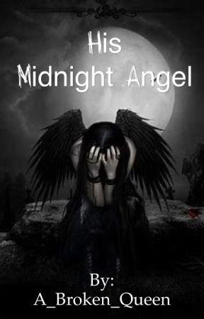 His Midnight Angel by A_Broken_Queen