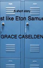 Just like Eton Samuels. by NerdCandy13