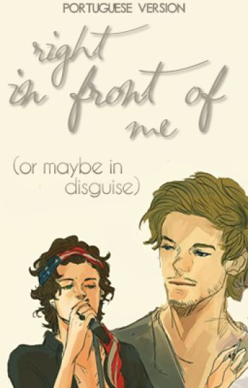 Right In Front of Me (Or Maybe in Disguise) ✖ portuguese version