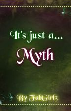 It's just a myth... by FabGirl3