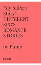 Ang aking SuPerv Story sa Watty<3 by Pen_Cute