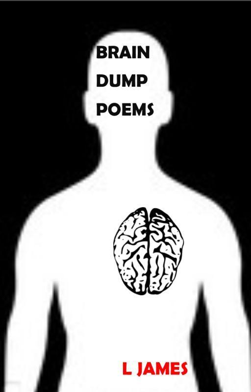 Braindump Poems by LJames93
