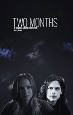 Two Months (Criminal Minds Fanfiction) (New version) by Lynxes