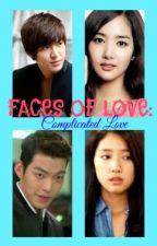 FACES OF LOVE: Complicated LOVE by BbTaklesa