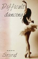 Difficult dancing (Z.M) Tome 1 by sosou1