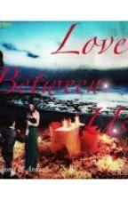 ** Love  Between Us ** by ChannieExoL