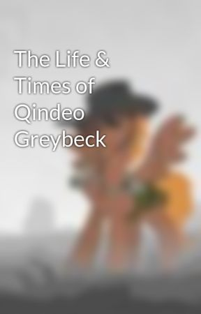 The Life & Times of Qindeo Greybeck by Spoofy