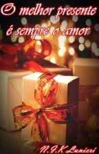 O melhor presente é sempre o amor by Line_Lunieri