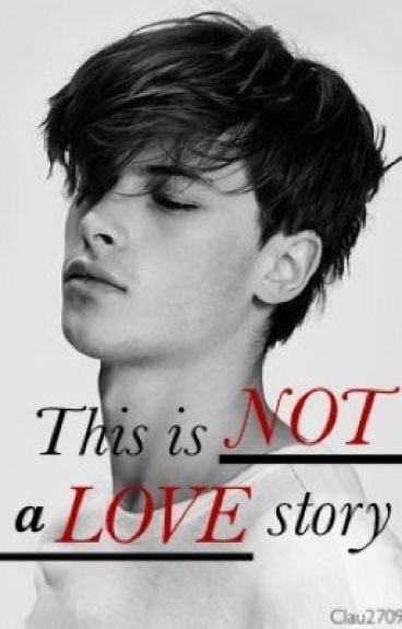 This is not a love story.