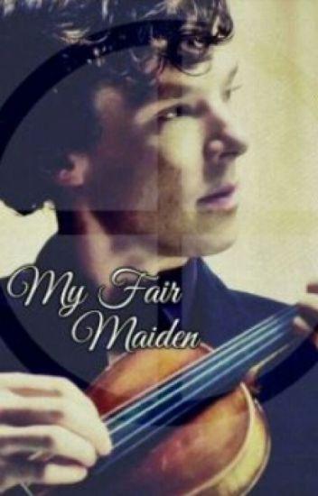 My Fair Maiden (Book 1)