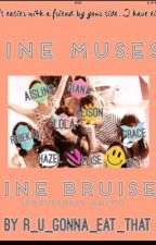 Nine Muses, Nine Bruises by r_u_gonna_eat_that