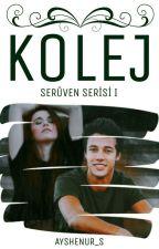 Kolej (Serüven Serisi 1) by ayshenur_s