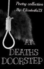 AT DEATHS DOORSTEP by ElizabethTS