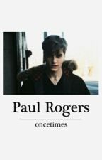 Paul Rogers by oncetimes