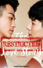 The Restricted Love Story (BOYXBOY) - COMPLETED by ImRestrictedWriter