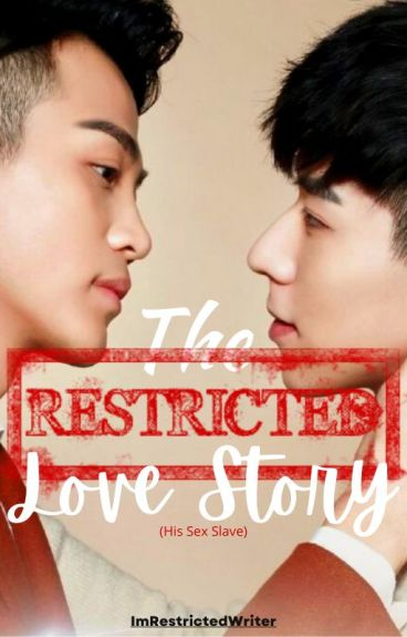 The Restricted Love Story (BOYXBOY) - COMPLETED