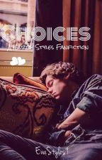 Choices I - A |H.S.| Fanfiction (ACABADA) by EvaStyles9