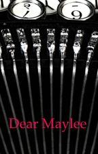 Dear Maylee by loverofbooks14