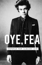 """Oye, Fea"" | Harry Styles |Editada| by JadeHopex"