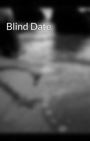 Blind Date by xoxChatterBoX95xox