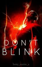 Don't Blink (Wattys 2016) by betty_maisie_x