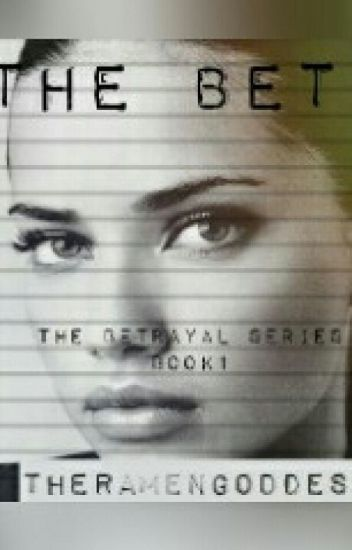 The Bet (Book 1- The Betrayal Series)