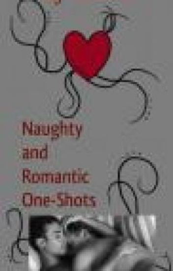 Naughty and Romantic One-Shots (boyxboy)