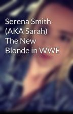 Serena Smith (AKA Sarah) The New Blonde in WWE by annalousie92