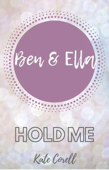 Hold me -wenn du kannst (abgeschlossen )