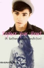 Replace Your Heart (A Nathan Sykes Fanfic) by maelstroms-