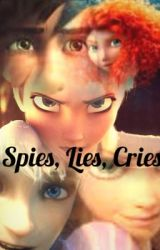 Spies  Lies  Cries by -Fanfic-Writer-