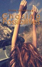 Chasing Possibilities by writetillyoubleed