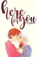 Here For You ७ Hijack Fanfiction by xenojiva