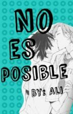 No es posible (yaoi) by AlondraMD