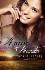 Amor sem Pecado (Degustação) by tataescritora2