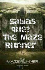 Sabias que? The Maze Runner by lizpacheco46