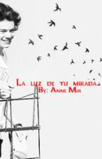 La luz de tu mirada |Larry Stylinson| by anne_mir