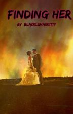 Finding Her by blacklunarkitty