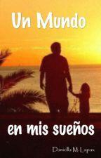 Un mundo en mis sueños by Daniellaa2256